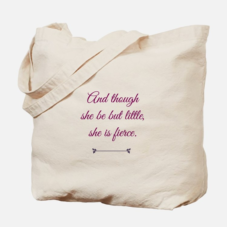 and though she be but little she is fierce Tote Ba