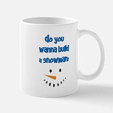 Do you wanna build a snowman? Mugs