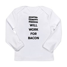 Will Work For Bacon Long Sleeve T-Shirt