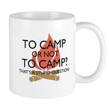 To Camp Or Not To Camp Mugs