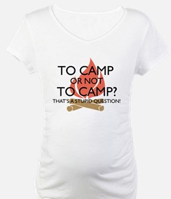 To Camp Or Not To Camp Shirt