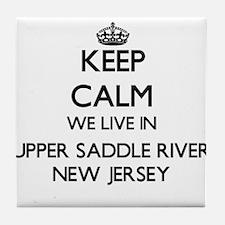 Keep calm we live in Upper Saddle Riv Tile Coaster