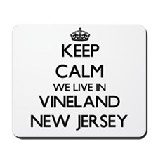 Keep calm we live in Vineland New Jersey Mousepad