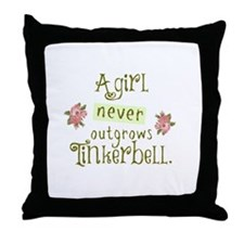 a girl never outgrows Tinkerbell Throw Pillow