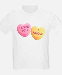 I LOVE YOU - I KNOW - Candy Hearts T-Shirt