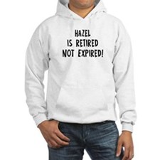 Hazel: retired not expired Hoodie Sweatshirt