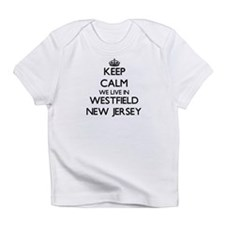 Keep calm we live in Westfield New Infant T-Shirt