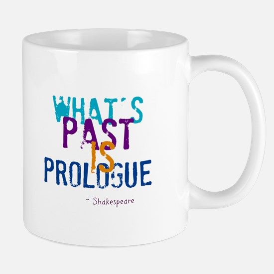 whats past is prologue Mugs