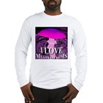 I Love Mushrooms Spherized Long Sleeve T-Shirt