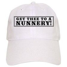Get Thee to a Nunnery Baseball Cap