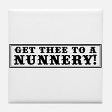 Get Thee to a Nunnery Tile Coaster