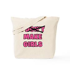 I Make Girls Tote Bag