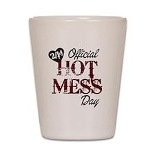 2-14 Official Hot Mess Day Shot Glass