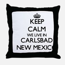 Keep calm we live in Carlsbad New Mex Throw Pillow