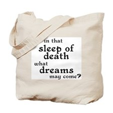 What Dreams May Come? Tote Bag