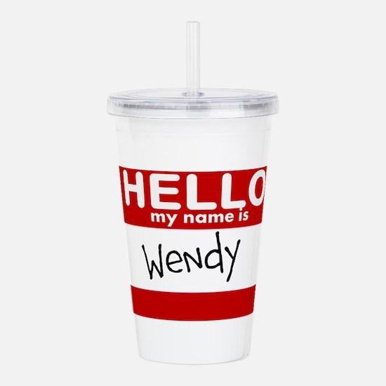 Hello My Name Is Wendy Acrylic Double-wall Tumbler