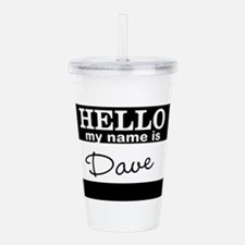 Hello my name is Dave Acrylic Double-wall Tumbler