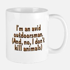 I'm an avid outdoorsman - Mug