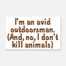 I'm an avid outdoorsman - Rectangle Car Magnet