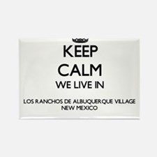 Keep calm we live in Los Ranchos De Albuqu Magnets