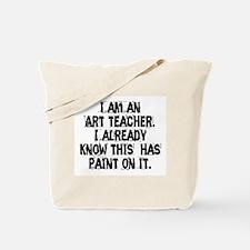 I am an Art Teacher Tote Bag