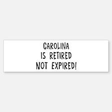 Carolina: retired not expired Bumper Bumper Bumper Sticker