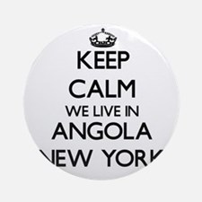 Keep calm we live in Angola New Y Ornament (Round)