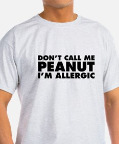 Don't Call Me Peanut T-Shirt