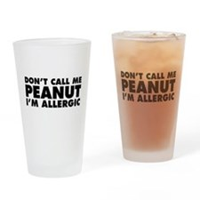 Don't Call Me Peanut Drinking Glass