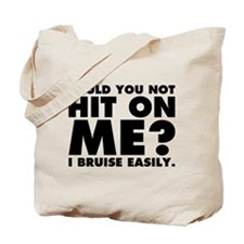 Could You Not Hit on Me Tote Bag