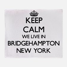 Keep calm we live in Bridgehampton N Throw Blanket