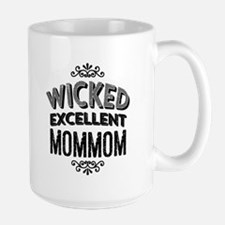 Wicked Excellent MomMom Mugs