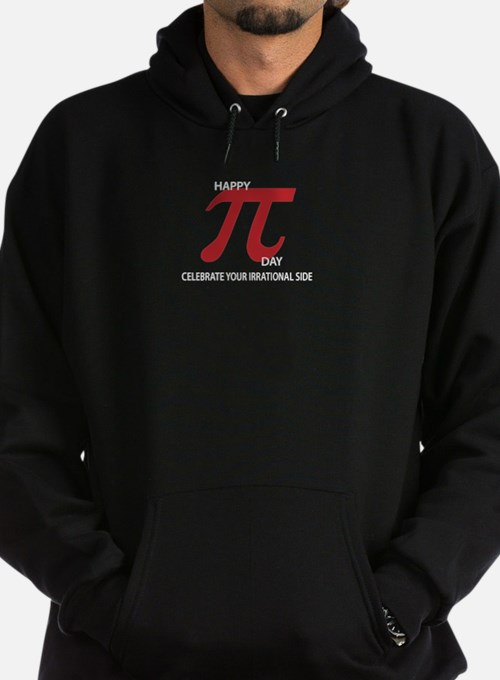 Happy Pi Day Celebrate your irrational side Hoodie