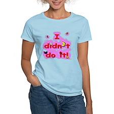 I didn't do it - flowers n bu T-Shirt