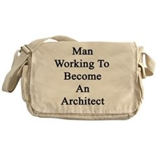 Man Working To Become An Architect  Messenger Bag