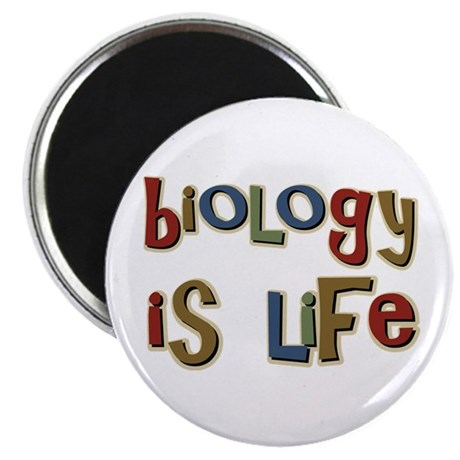"Biology is Life Pun Science Major 2.25"" Magnet (10"