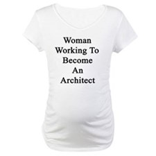 Woman Working To Become An Archi Shirt