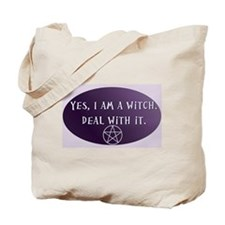 Yes, I am a Witch. Deal with it. Tote Bag