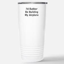 Id Rather Be Building My Airplane Travel Mug