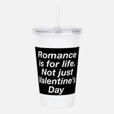 Romance is for life Acrylic Double-wall Tumbler