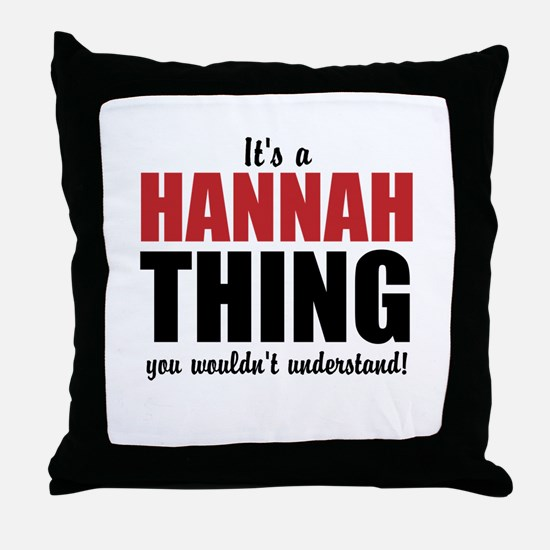 Its a Hannah Thing Throw Pillow