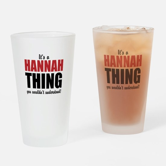 Its a Hannah Thing Drinking Glass