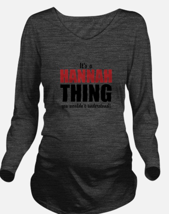 Its a Hannah Thing Long Sleeve Maternity T-Shirt