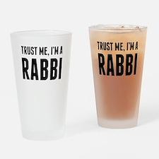 Trust Me Im A Rabbi Drinking Glass