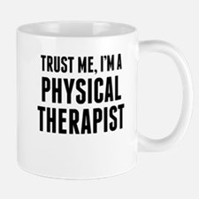 Trust Me Im A Physical Therapist Mugs