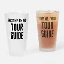 Trust Me Im The Tour Guide Drinking Glass
