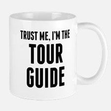 Trust Me Im The Tour Guide Mugs