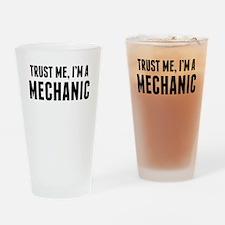 Trust Me Im A Mechanic Drinking Glass