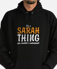 Its a Sarah Thing Hoodie