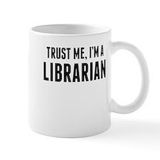 Trust Me Im A Librarian Mugs